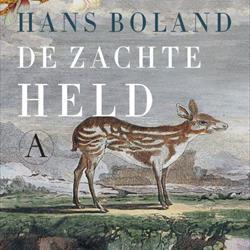 Doorlezen of niet? De zachte held van Hans Boland (Athenaeum - Polak & Van Gennep)