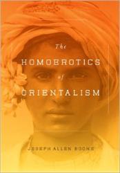 Doorlezen of niet? The homoerotics of Orientalism van Joseph Allen Boone (Columbia University Press)