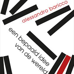 Doorlezen of niet? Een bepaald idee van de wereld van Alessandro Baricco (De Bezige Bij)