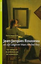 Doorlezen of niet? Jean-Jacques Rousseau en zijn uitgever Marc-Michel Rey van David Peeperkorn