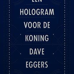Een hologram voor de koning, Dave Eggers (Lebowski)