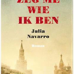 Zeg me wie ik ben, Julia Navarro (Wereldbibliotheek)